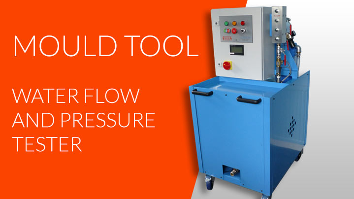 See our Mould Tool Water Flor and Pressure test